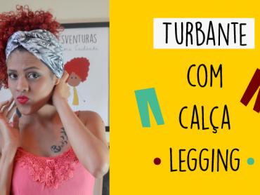 Turbante com Calça Legging – #Ficaadica